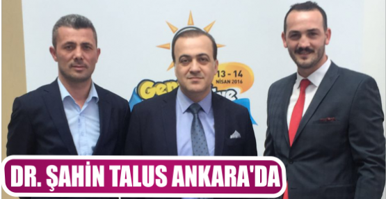 DR. ŞAHİN TALUS ANKARA'DA
