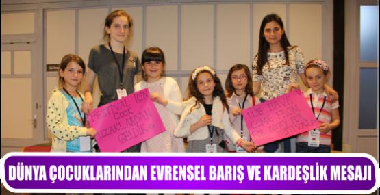 Dünya çocuklarından evrensel barış ve kardeşlik mesajı