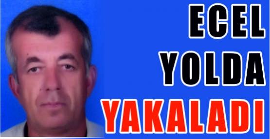 ECEL YOLDA YAKALDI