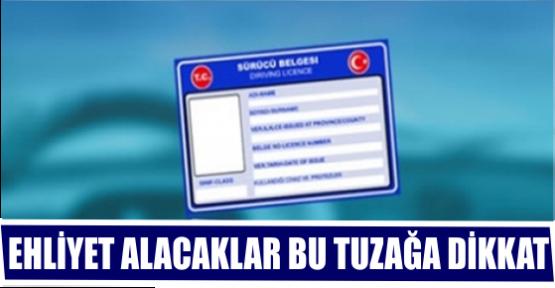 EHLİYET ALACAKLAR BU TUZAĞA DİKKAT