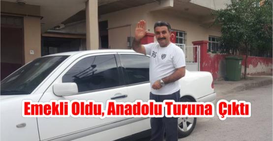 Emekli oldu, Anadolu turuna  Çıktı.