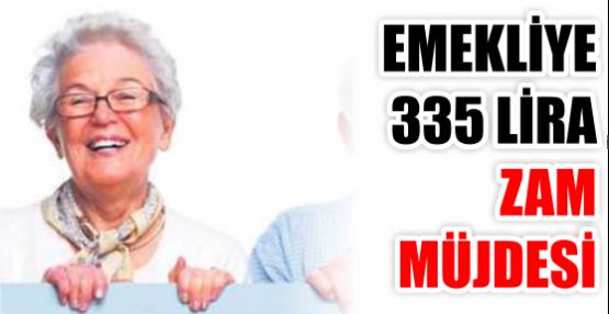 EMEKLİYE 335 LİRA ZAM MÜJDESİ