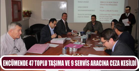 ENCÜMENDE 47 TOPLU TAŞIMA VE 9 SERVİS ARACINA CEZA KESİLDİ