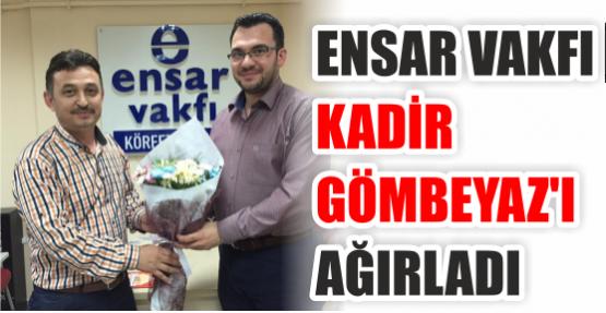 Ensar Vakfı Kadir Gömbeyaz'ı Ağırladı