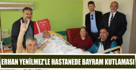 ERHAN YENİLMEZ'LE HASTANEDE BAYRAM KUTLAMASI