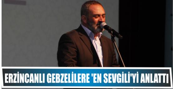ERZİNCANLI 'EN SEVGİLİ'Yİ ANLATTI