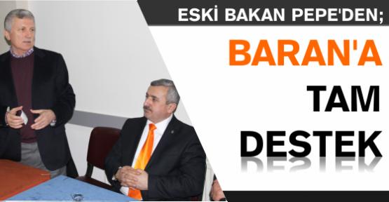 ESKİ BAKAN'DAN, BAŞKAN ADAYI BARAN'A TAM DESTEK