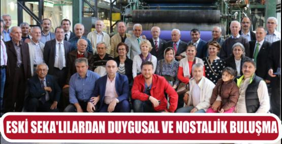 ESKİ SEKA'LILARDAN DUYGUSAL VE NOSTALJİK BULUŞMA