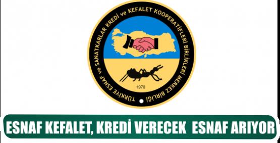 ESNAF KEFALET, KREDİ VERECEK  ESNAF ARIYOR