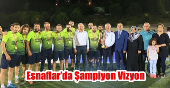 Esnaflar'da Şampiyon Vizyon