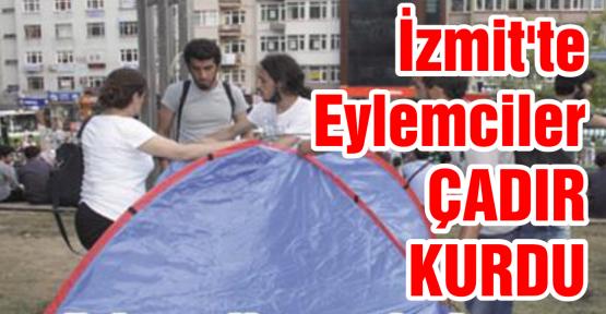Eylemciler çadır kurdu
