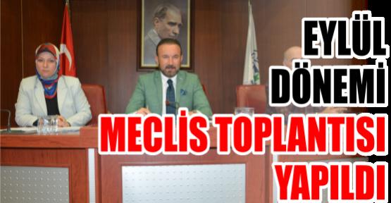 EYLÜL DÖNEMİ MECLİS TOPLANTISI YAPILDI