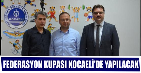 FEDERASYON KUPASI KOCAELİ'DE YAPILACAK