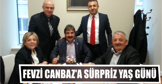 Fevzi Canbaz'a sürpriz yaş günü
