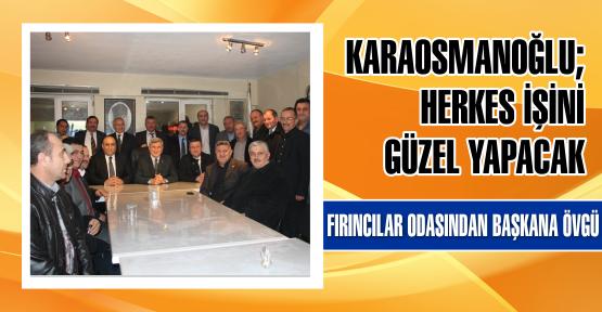 Fırıncılar Odası'ndan Karaosmanoğlu'na övgü