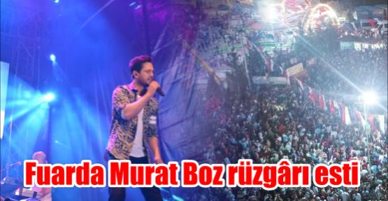 Fuarda Murat Boz rüzgârı esti
