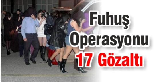 Fuhuş Operasyonu 17 Gözaltı