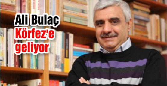 Gazeteci Yazar Ali Bulaç Körfez'e Geliyor