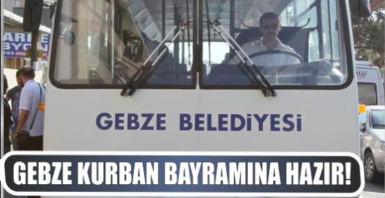 GEBZE KURBAN BAYRAMINA HAZIR!