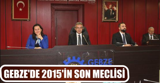 GEBZE'DE 2015'İN SON MECLİSİ