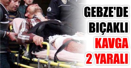 Gebze'de bıçaklı kavga, yaralılar var!