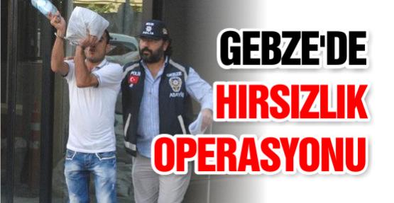 Gebze'de Hırsızlık Operasyonu