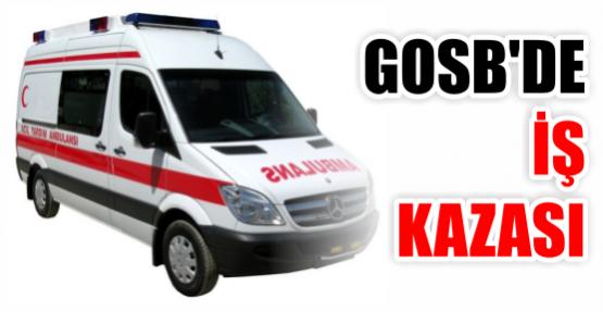 GOSB'de iş kazası