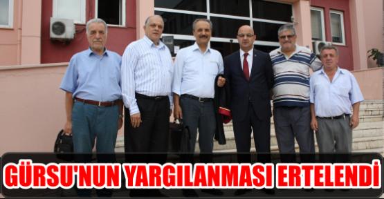 GÜRSU'NUN YARGILANMASI ERTELENDİ