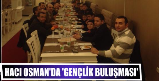HACI OSMAN'DA 'GENÇLİK BULUŞMASI'
