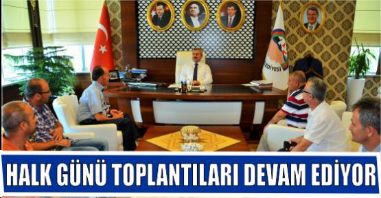 HALK GÜNÜ TOPLANTILARI DEVAM EDİYOR