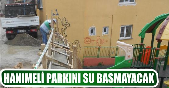 HANIMELİ PARKINI SU BASMAYACAK