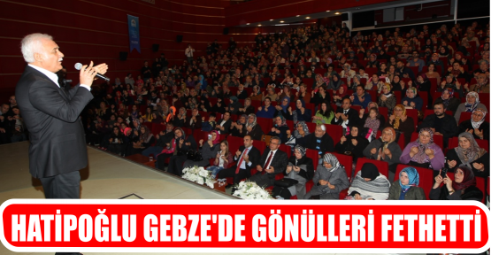 HATİPOĞLU GEBZE'DE GÖNÜLLERİ FETHETTİ