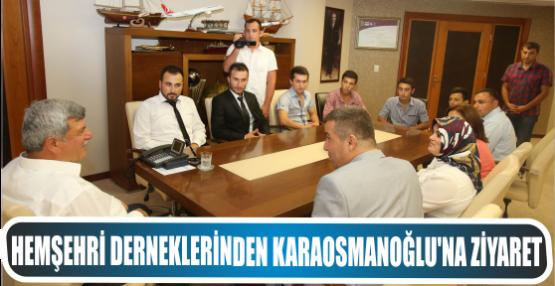 Hemşehri derneklerinden Başkan Karaosmanoğlu'na ziyaret