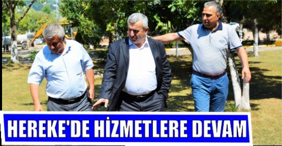 HEREKE'DE HİZMETLERE DEVAM