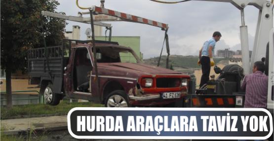 HURDA ARAÇLARA TAVİZ YOK