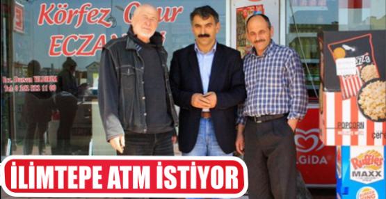 İLİMTEPE ATM İSTİYOR