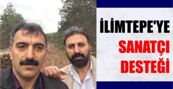 İLİMTEPE'YE SANATÇI DESTEĞİ