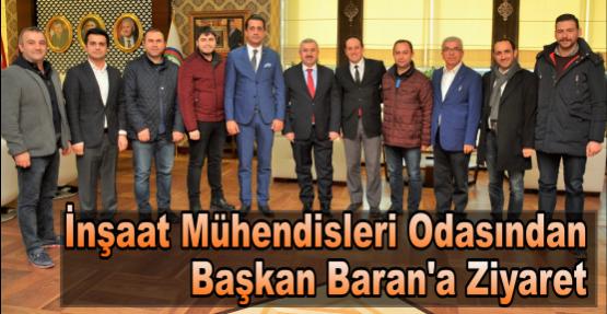 İnşaat Mühendisleri Odasından Başkan Baran'a Ziyaret