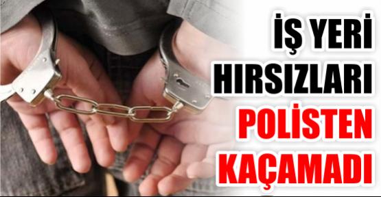 İş yeri hırsızları polisten kaçamadı
