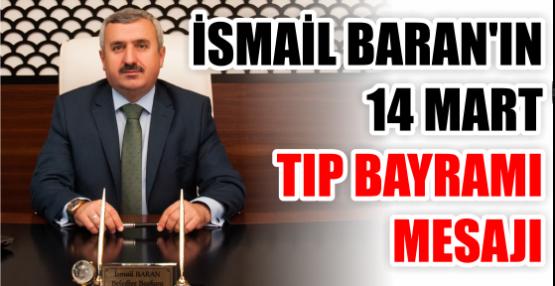 İSMAİL BARAN'IN 14 MART TIP BAYRAMI MESAJI