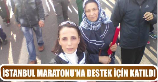 İSTANBUL MARATONU'NA DESTEK İÇİN KATILDI