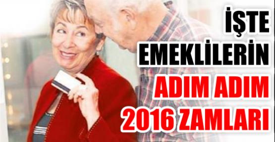 İŞTE EMEKLİLERİN ADIM ADIM 2016 ZAMLARI