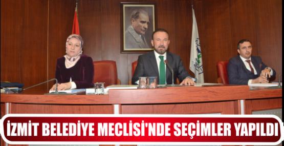 İZMİT BELEDİYE MECLİSİ'NDE SEÇİMLER YAPILDI