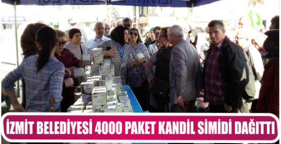 İZMİT BELEDİYESİ 4000 PAKET KANDİL SİMİDİ DAĞITTI
