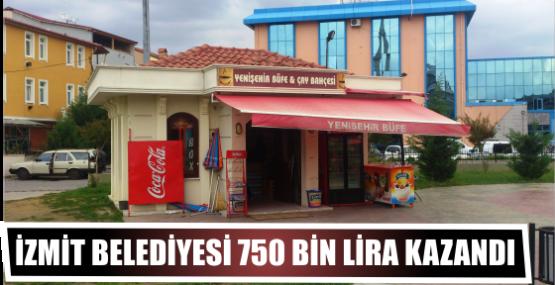 İZMİT BELEDİYESİ 750 BİN LİRA KAZANDI