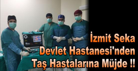 İzmit Seka Devlet Hastanesi'nden Taş Hastalarına Müjde !!