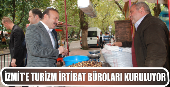 İZMİT'E TURİZM İRTİBAT BÜROLARI KURULUYOR