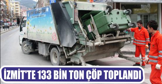İZMİT'TE 133 BİN TON ÇÖP TOPLANDI