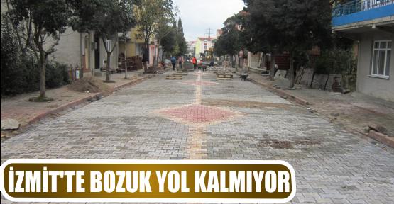 İZMİT'TE BOZUK YOL KALMIYOR