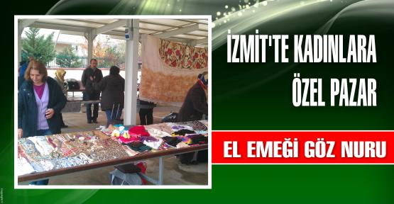 İZMİT'TE KADINLARA ÖZEL PAZAR